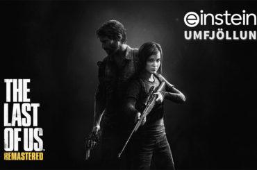 The Last of Us Remastered - Umfjöllun